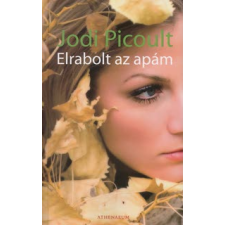 Jodi Picoult Elrabolt az apám regény