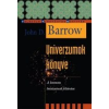 John D. Barrow UNIVERZUMOK KÖNYVE