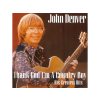John Denver Thank God I'm a Country Boy - His Greatest Hits (CD)