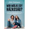 John Gottman Min múlik egy házasság? - És mit tehetünk érte?