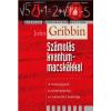 John Gribbin GRIBBIN, JOHN - SZÁMOLÁS KVANTUMMACSKÁKKAL
