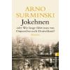 Jokehnen oder Wie lange fährt man von Ostpreußen nach Deutschland? – Arno Surminski