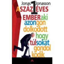 Jonas Jonasson A százegy éves ember, aki azon gondolkodott, hogy túl sokat gondolkodik irodalom