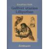 Jonathan Swift GULLIVER UTAZÁSAI LILLIPUTBAN