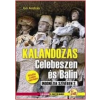 Joó András KALANDOZÁS CELEBESZEN ÉS BALIN - INDONÉZIA SZÍVÉBEN 2.