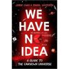 Jorge Cham; Daniel Whiteson We Have No Idea