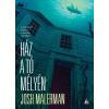 Josh Malerman MALERMAN, JOSH - HÁZ A TÓ MÉLYÉN