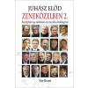 JUHÁSZ ELÕD - ZENEKÖZELBEN 2.   - ÜKH 2015