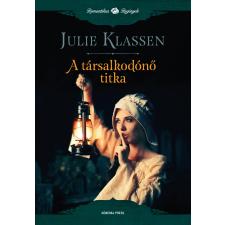 Julie Klassen KLASSEN, JULIE - A TÁRSALKODÓNÕ TITKA idegen nyelvű könyv