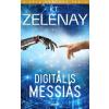 K.T. Zelenay Digitális Messiás