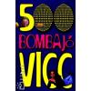 Kágé 500 BOMBAJÓ VICC