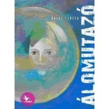 Kalas Zsuzsa Álomutazó gyermek- és ifjúsági könyv