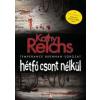 Kathy Reichs Hétfő csont nélkül