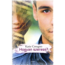 Katie Cotugno Hogyan szeress? regény