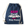 Keep Calm And Play The Piano Pamut Tornazsák - zongora zongorista