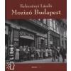 Kelecsényi László MOZIZÓ BUDAPEST
