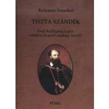 Kelemen Erzsébet TISZTA SZÁNDÉK történelem