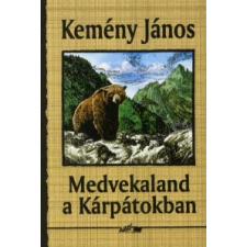 Kemény János MEDVEKALAND A KÁRPÁTOKBAN irodalom