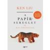 Ken Liu A papírsereglet és más történetek