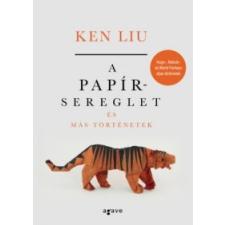 Ken Liu A papírsereglet és más történetek irodalom