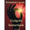 Késmárki László GYÓGYÍTÓ KÉZTARTÁSOK II.
