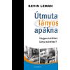 Kevin Leman LEMAN, KEVIN - ÚTMUTATÓ LÁNYOS APÁKNAK - HOGYAN TALÁLHAT UTAT LÁNYA SZÍVÉHEZ?