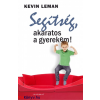 Kevin Leman : Segítség, akaratos a gyerekem!
