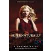 Kiersten White Supernaturally - Több mint különleges