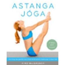 Kino MacGregor Astanga jóga életmód, egészség