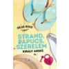 Király Anikó Strand, papucs, szerelem