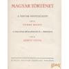 KIRÁLYI MAGYAR EGYETEMI NYOMDA Magyar történet III. kötet - A magyar renaissance - Mohács