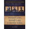Kiss-Béry Miklós Hunyady[!] János, Kossuth Lajos és Horthy Miklós