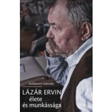 Komáromi Gabriella LÁZÁR ERVIN ÉLETE ÉS MUNKÁSSÁGA irodalom