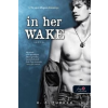 Könyvmolyképző Kiadó K. A. Tucker-In her wake-Sodrás (Új példány, megvásárolható, de nem kölcsönözhető!)