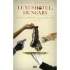 Kordos Szabolcs LUXUSHOTEL, HUNGARY – A BUDAPESTI SZÁLLODÁK LEGFÉLTETTEBB TITKAI