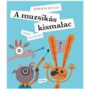 Kormos István KORMOS ISTVÁN - A MUZSIKÁS KISMALAC - VERSES ÁLLATMESÉK