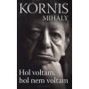 Kornis Mihály Hol voltam, hol nem voltam