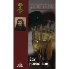Kosáryné Réz Lola EGY HORDÓ BOR regény