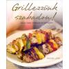 Kossuth Kiadó Carla Bardi - Rachel Lane: Grillezzünk szabadon! - Húsok, halak, zöldségek és mártogatók