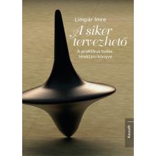 Kossuth Kiadó Limpár Imre: A siker tervezhető - A praktikus tudás lélektani könyve életmód, egészség