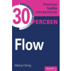 Kossuth Kiadó Markus Hornig: Flow - Hasznos tudás mindenkinek 30 percben