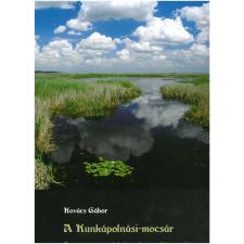 Kovács Gábor DR. KOVÁCS GÁBOR - A KUNKÁPOLNÁSI-MOCSÁR ajándékkönyv