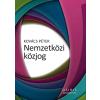 Kovács Péter KOVÁCS PÉTER - NEMZETKÖZI KÖZJOG - 3. ÁTDOLG. BÕV. KIAD.