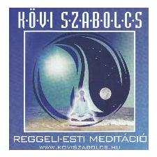 Kövi Szabolcs Reggeli-esti meditáció (CD) relaxáció