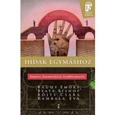 Kulcslyuk Kiadó HIDAK EGYMÁSHOZ - Empátia, kommunikáció, konfliktuskezelés társadalom- és humántudomány
