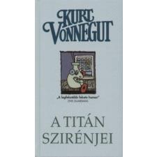 Kurt Vonnegut A titán szirénjei irodalom