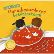 Lackfi János LACKFI JÁNOS - PARADICSOMLEVES BETÛTÉSZTÁVAL (MÁR RAJZFILMEN IS!) gyermek- és ifjúsági könyv