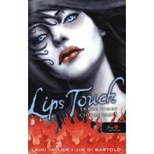 Laini Taylor, Jim di Bartolo LIPS TOUCH - CSÓKRA VÁRVA (KÖTÖTT) gyermek- és ifjúsági könyv