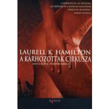 Laurell K. Hamilton A KÁRHOZOTTAK CIRKUSZA - ANITA BLAKE, VÁMPÍRVADÁSZ 3. regény