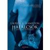 Laurell K. Hamilton HAMILTON, LAURELL K. - HALÁLCSÓK
